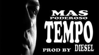 Tempo-MAS PODEROSO.*Lo mas nuevo 2011* *Prod by Diesel**