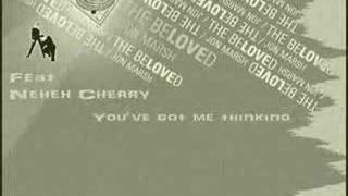 The Beloved feat. Neneh Cherry - You've got me thinking