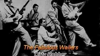 The Fabulous Wailers - Dirty Robber