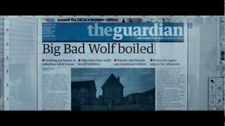 The Guardian advert 2012 , 3 little pigs and the big bad wolf