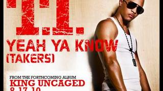 TI - Yeah Ya Know (Takers)