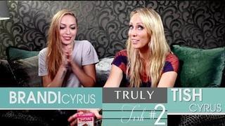 TRULY TISH w/ Brandi Cyrus - Ep. 2 - Seriously Cyrus