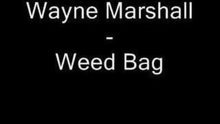 Wayne Marshall - Weed Bag