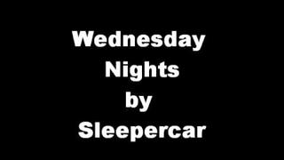 Wednesday Nights by Sleepercar