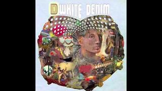 White Denim - Anvil Everything