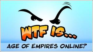 WTF Is... - Age of Empires Online ?