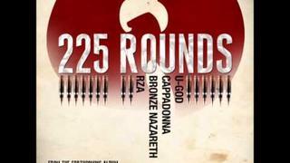 Wu-Tang Clan - 225 Rounds (U-God, Cappadonna, Bronze Nazareth, The RZA)