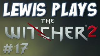 Yogscast - Lewis Plays! - The Witcher 2, 17: Hunting the Kingslayer